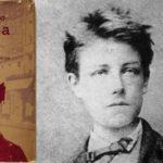 Артур Рембо, дивље дете симболизма